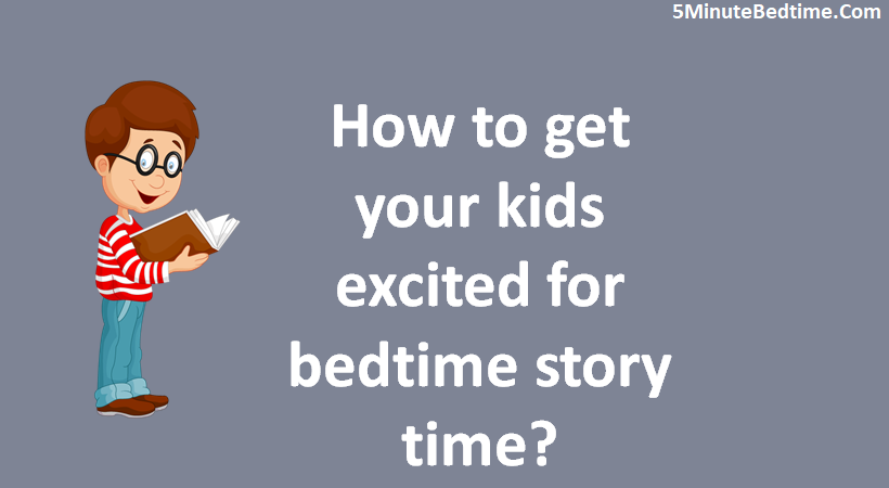 How to get your kids excited for bedtime stories