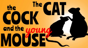The Cat, The Cock And The Young Mouse