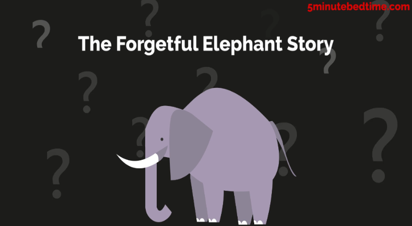 The Forgetful Elephant Story
