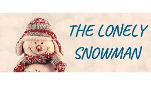 the lonely snowman story